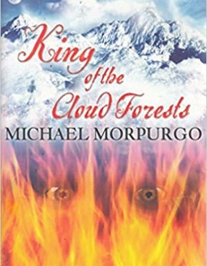 MICHAEL MORPURGO KING OF THE CLOUD FOREST