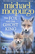 MICHAEL MORPURGO THE FOX AND THE GHOST KING